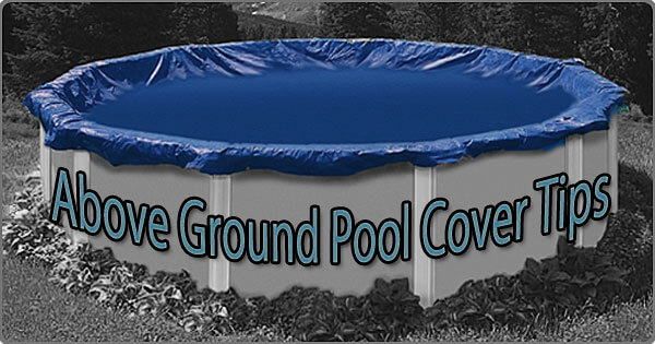 5 above ground pool winter cover tips intheswim pool blog for Buying an above ground pool guide