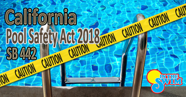 California Residential Pool Safety Codes Intheswim Pool Blog