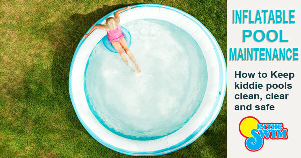 How To Maintain An Inflatable Kiddie Pool Intheswim Pool Blog