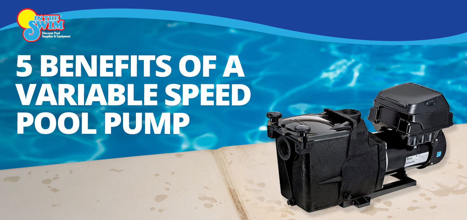 5 Benefits of a Variable Speed Pool Pump